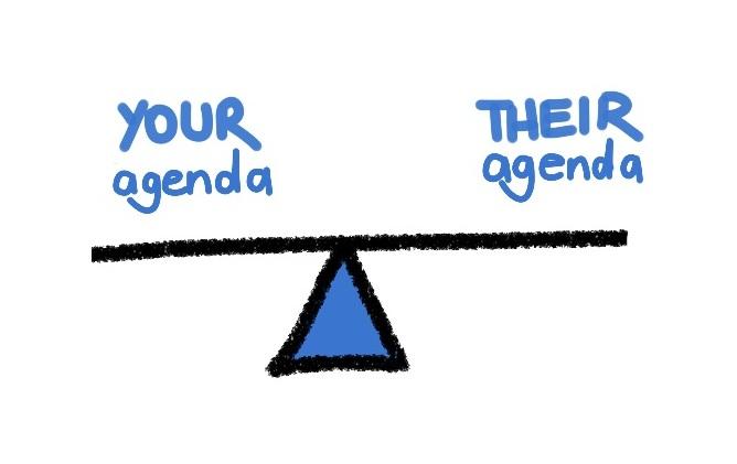 your agenda v their agenda