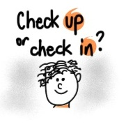 check up or check in